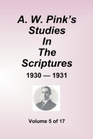 A. W. Pink's Studies in the Scriptures, 1930-31, Vol. 05 of 17, paperback