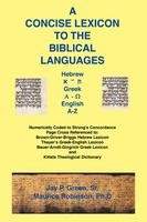 A Concise Lexicon to the Biblical Languages, Jay P. Green, Sr. and Dr. Maurice Robinson, paperback