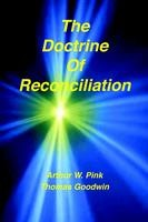 The Doctrine of Reconciliation, Arthur W. Pink & Thomas Goodwin, paperback