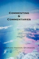 Commenting and Commentaries, Charles Haddon Spurgeon, hard cover