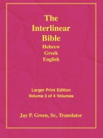 Interlinear Hebrew Greek English Bible, Jay Green, Sr., Volume 3 of 4 Volumes, Proverbs - Malachi, Larger Print, Hardcover