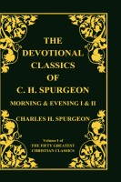 The Devotional Classics of C. H. Spurgeon, Volume 1 Of 50 Greatest Classics, Charles H. Spurgeon, hard cover
