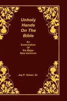 Unholy Hands on the Bible, Volume II, Jay P. Green, Sr. hard cover