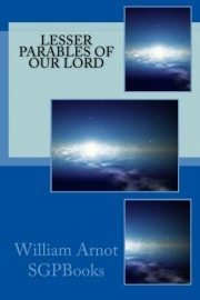 Lesser Parables Of Our Lord, William Arnot, paperback